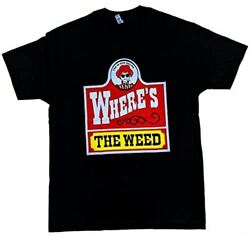 Where#x27;s The Weed Mens Funny Marijuana T Shirt $16.99