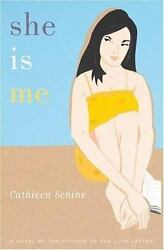 She Is Me by Cathleen Schine (2003 Hardcover)