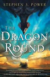 The Dragon Round by Stephen S. Power 2017 Paperback $7.95