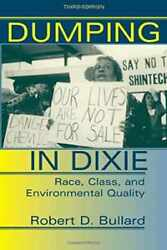 Dumping In Dixie: Race, Class, And Environmental Quality, Third Edition $34.58