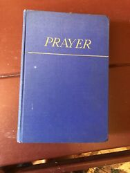 Prayer George Arthur Buttrick Abingdon Cokesbury Press 1942 $30.00
