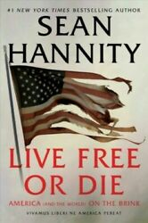 Live Free or Die : America (And the World) on the Brink Hardcover Sean Hannity $29.95