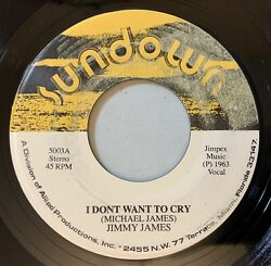 Jimmy James - I Dont Want To Cry  I Really Need Your Love 45 Sundown Soul VG+ $8.00