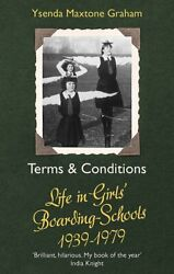 Terms amp; Conditions: Life in Girls#x27; Boarding Schools 1939 1979 Maxtone Graham $19.41