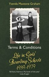 Terms amp; Conditions: Life in Girls#x27; Boarding Schools 1939 1979 Maxtone Graham $18.06