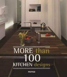 More Than 100 Kitchen Designs by Monsa 9788415829676 Brand New $20.22