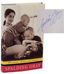 Spalding GRAY MORNING NOON AND NIGHT Signed First Edition 1999 #169459 $63.25