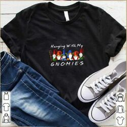 Hanging With My Gnomies shirt $9.99