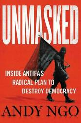 Unmasked:Inside Antifa#x27;s Radical ...by Andy Ngo PRE ORDER Published 2 2 21 $27.95