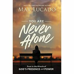 You Are Never Alone: Trust in the Miracle of God#x27;s Presence and Power $22.50