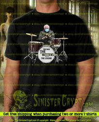 Bernie Sanders t shirt The Mittens funny playing drums Meme Small to 6XL $22.95
