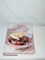 Classic Home Desserts A Treasury of Heirloom amp; Contemporary ... by Richard Sax $39.99
