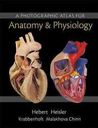 Photographic Atlas for Anatomy amp; Physiology A $19.15