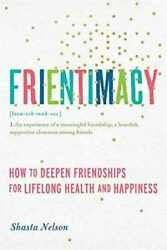 Frientimacy: How to Deepen Friendships for Lifelong Health and Happiness $3.05