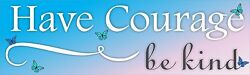 Have Courage Be Kind Bumper Sticker Vinyl Decal Cinderella Quote Tale Movie b7