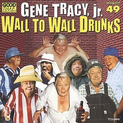 Gene Tracy Wall to Wall Drunks New CD $7.26