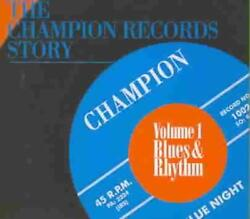 VARIOUS ARTISTS - THE CHAMPION RECORDS STORY VOL. 1: BLUES AND RHYTHM USED - VE