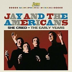 Jay & the Americans - She Cried: Early Years [New CD] UK - Import