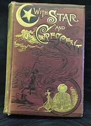 Antique With Star And Crescent by Locher 1889 Book Illustrated Rare 1st Edition $265.50