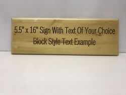 """5.5"""" x 16quot; personalized custom wood sign using quot;TEXT OF YOUR CHOICEquot; Great Gift $19.00"""