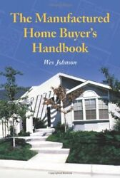 Manufactured Home Buyer's Handbook by Wes Johnson