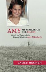 Amy: My Search for Her Killer: Secrets and Suspects in the Unsolved Murder of…