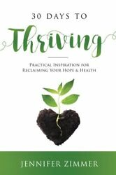 30 Days to Thriving: Practical Inspiration for Reclaiming Your Hope