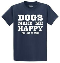Mens Dogs Make Me Happy You Not So Much T Shirt Puppy Animal Shirt $15.99