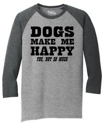 Mens Dogs Make Me Happy You Not So Much 3 4 Triblend Puppy Animal Shirt $18.99