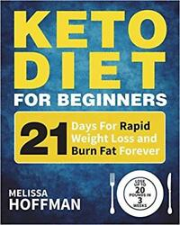 Keto Diet 4 Beginners 2018: easy delicious(Lose Up to 20 Pd in 3Wk)