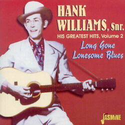 Hank Williams - His Greatest Hits Vol.2: Long Gone Lonesome Blues [New CD]