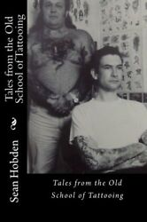 Tales from the Old School of Tattooing by Sean Hobden (2012 Paperback)