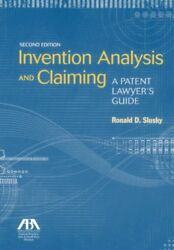 Invention Analysis and Claiming: A Patent Lawyer's Guide by Slusky Ronald D.