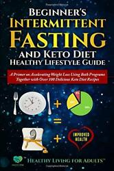 Beginner's Intermittent Fasting & Keto Diet Healthy Lifestyle Guide: A Primer…