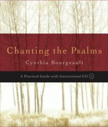 Chanting the Psalms : A Practical Guide with Instructional CD by Cynthia...