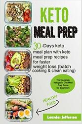 Keto Meal Prep: The Complete Ketogenic Diet Meal Prep Guide for Beginners: 30…