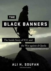 The Black Banners : The Inside Story of 911 and the War Against Al-Qaeda by...