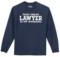 Mens That Great Lawyer My Husband L S Tee $17.99