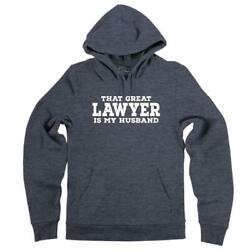 Mens That Great Lawyer My Husband Hoodie $30.99