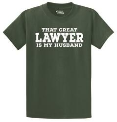 Mens That Great Lawyer My Husband T Shirt $7.99