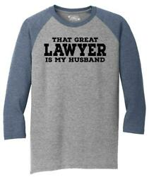 Mens That Great Lawyer My Husband 3 4 Triblend $18.82