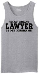 Mens That Great Lawyer My Husband Tank Top $8.99