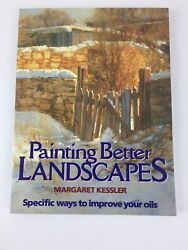 Painting Better Landscapes: Specific Ways to Improve Your Oils by Kessler $12.99