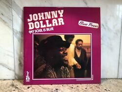 Johnny Dollar - My Soul is Blue Vinyl LP French Pressing Blues  *Extemely RARE*