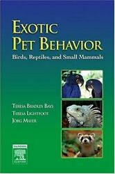 Exotic Pet Behavior: Birds Reptiles and Small Mammals by Bradley Bays DVM…
