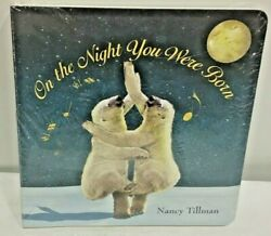 On the Night You Were Born by Nancy Tillman Board Book
