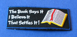 THE BOOK SAYS IT I BELIEVE IT THAT SETTLES IT CHRISTIAN BIKER IRON ON PATCH
