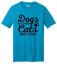 Mens Dogs Have Owners Cats Have Staff V Neck Tee Animal Pet $15.99