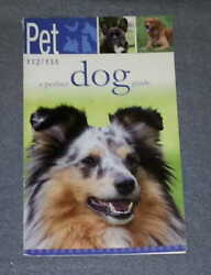 Pet Express: A Perfect Dog Guide by Trident Reference Publishing PB $3.48