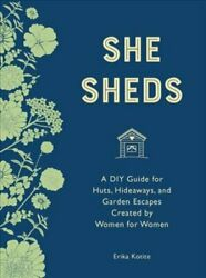 She Sheds (mini edition) A DIY Guide for Huts Hideaways and G... 9780760365823